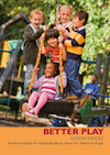 Better Play! Practical strategies for supporting play in schools for children of all ages
