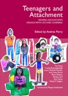 Teenagers and Attachment: helping adolescents to engage with life and learning
